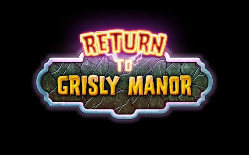 Скриншот Return to Grisly Manor