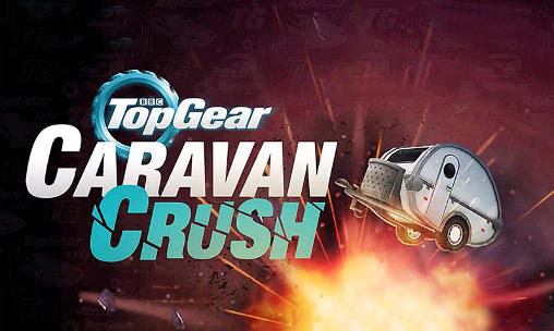 Скачать Top Gear: Caravan Crush на телефон