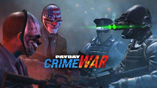 Payday: Crime War на андроид анонс
